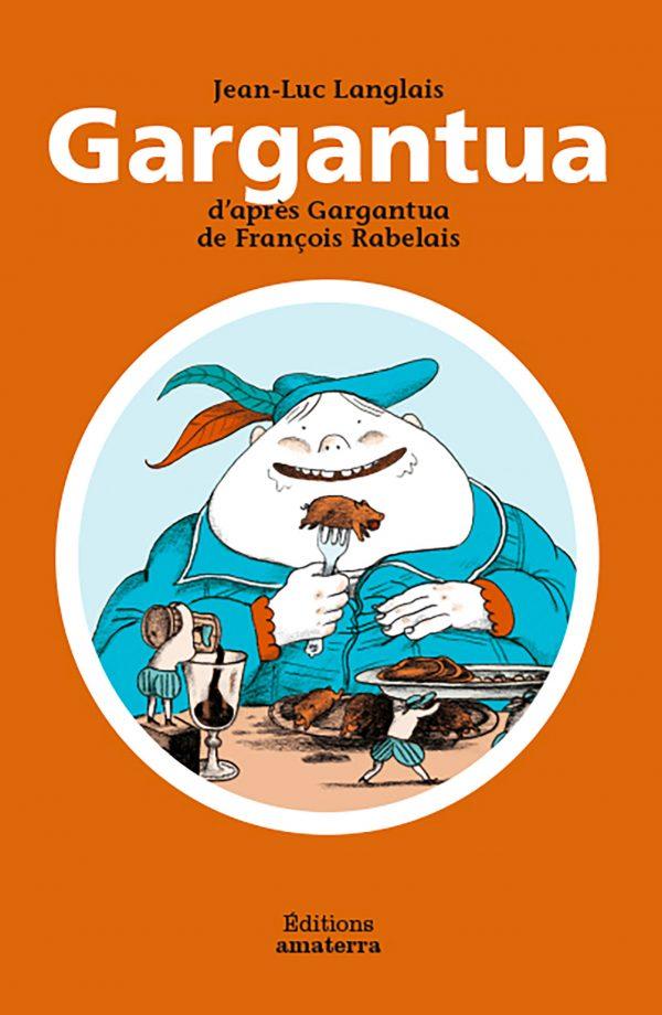 Couverture de l'ouvrage Gargantua d'après Gargantua de François Rabelais